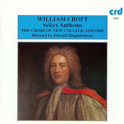 William Croft: Select Anthems