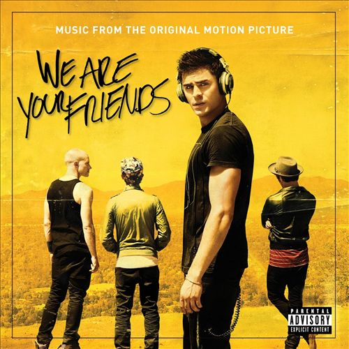 We Are Your Friends [Original Motion Picture Soundtrack]