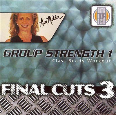 Final Cuts, Vol. 3: Group Strength, Vol. 1: Class Ready Workout