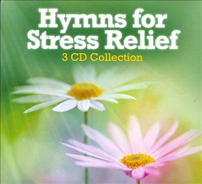 Hymns For Stress Relief