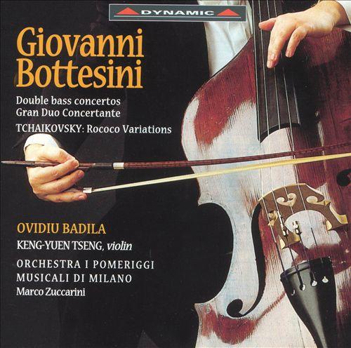 Giovanni Bottesini: Double bass concertos; Gran Duo Concertante; Tchaikovsky: Rococo Variations
