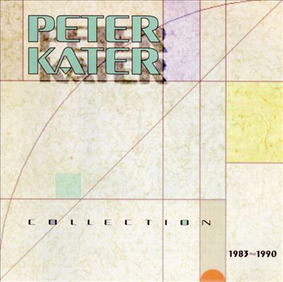 The Peter Kater Collection: 1983-1990