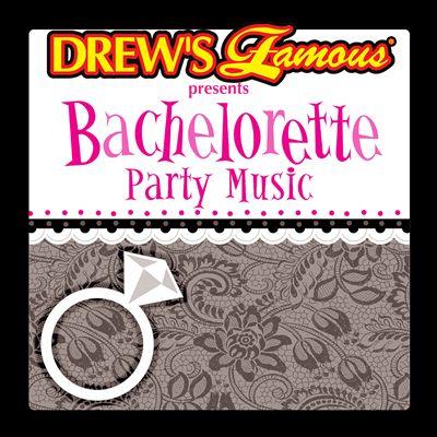 Drew's Famous Presents Bachelorette Party Music