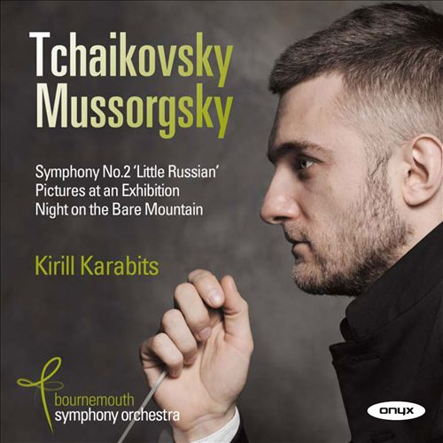 Tchaikovsky: Symphony No. 2; Mussorgsky: Pictures at an Exhibition; Night on Bare Mountain