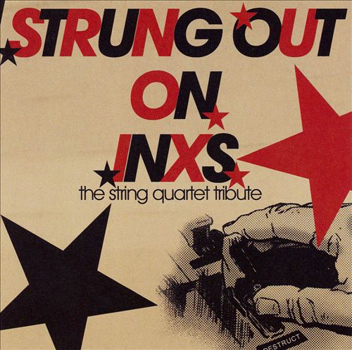 Strung out on INXS: The String Quartet Tribute