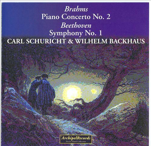 Brahms: Piano Concerto No. 2; Beethoven: Symphony No. 1