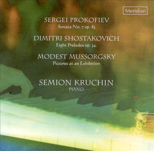 Prokofiev: Sonata No. 7, Op. 83; Shostakovich: Eight Preludes, Op. 34; Mussorgsky: Pictures at an Exhibition
