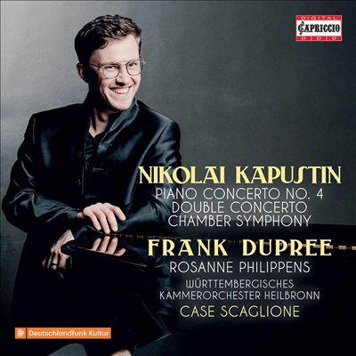 Nikolai Kapustin: Piano Concerto No. 4; Double Concerto; Chamber Symphony