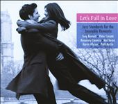 Let's Fall in Love: Jazz Standards for the Incurably Romantic