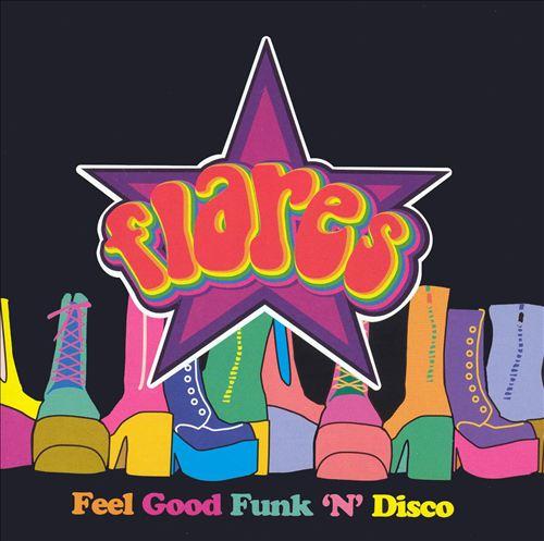 Flares: Feel Good Funk 'N' Disco