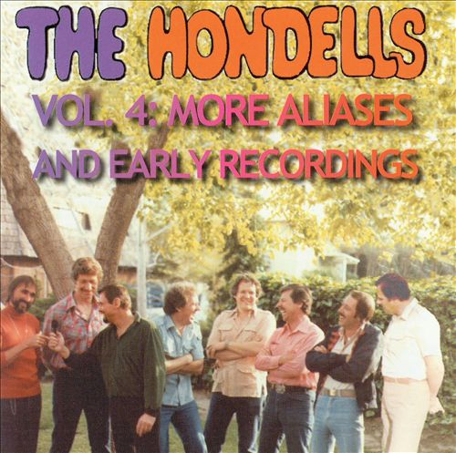 The Hondells, Vol 4: More Aliases and Early Recordings