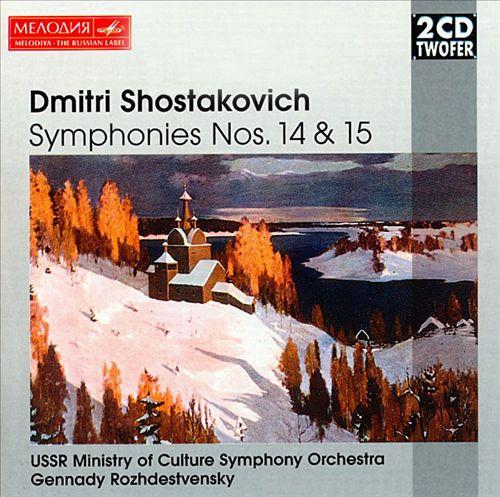 Shostakovich: Symphonies Nos. 14 & 15