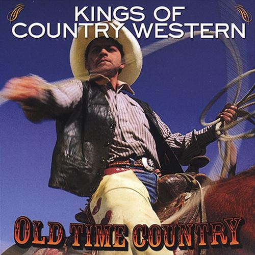 Old Time Country: Kings of Country Western