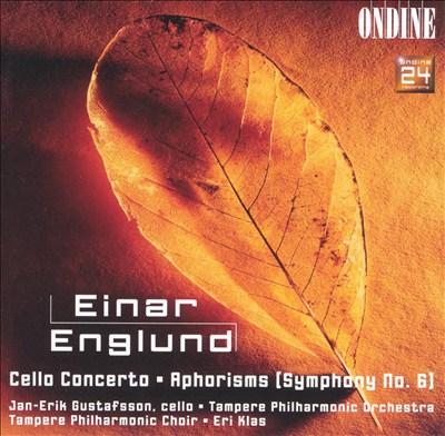 Englund: Cello Concert; Aphorisms