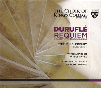 Duruflé: Requiem; Four Motets; Messe Cum Jubilo