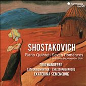 肖斯塔科维奇:钢琴五重奏;亚历山大·布洛克的《诗中的七个浪漫故事》