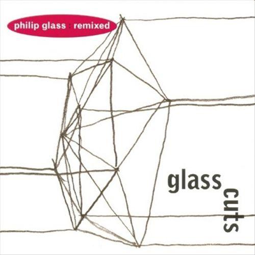 Glass Cuts: Philip Glass Remixed