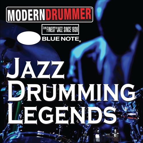 Modern Drummer Magazine and Blue Note Records Present: Jazz Drumming Legends