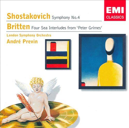 Shostakovich: Symphony No. 4; Britten: Four Sea Interludes from