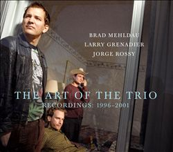 The Art of the Trio Recordings: 1996-2001