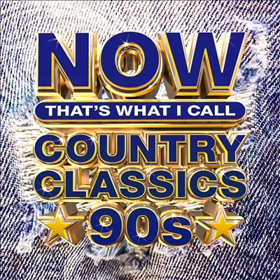 Now That's What I Call Country Classics 90s