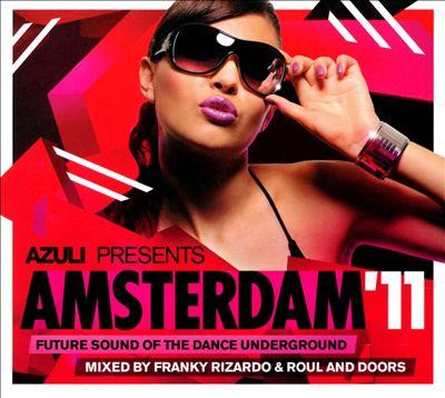 Azuli Presents Amsterdam 2011