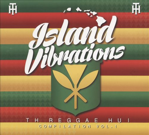 Island Vibrations: The Reggae Hui Compilation, Vol. 1
