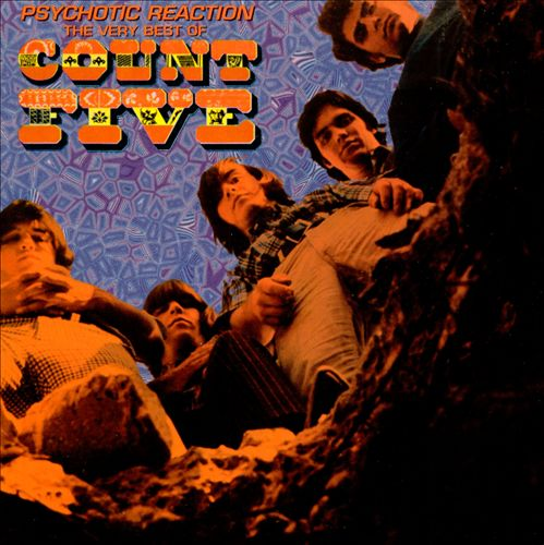 Psychotic Reaction: The Very Best of Count Five