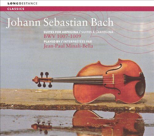 Johann Sebastian Bach: Suites for Arpegina, BWV 1007-1009