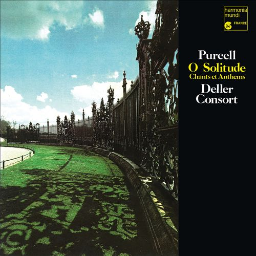 Purcell: O Solitude; Chants & Anthems
