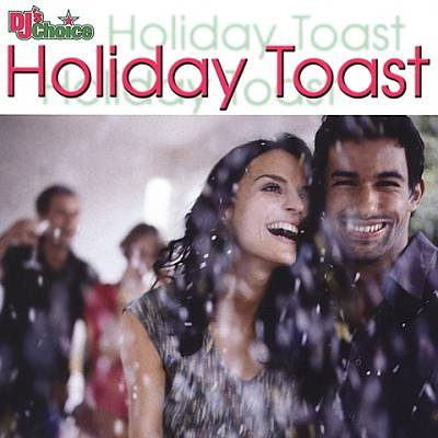 DJ's Choice: Holiday Toast