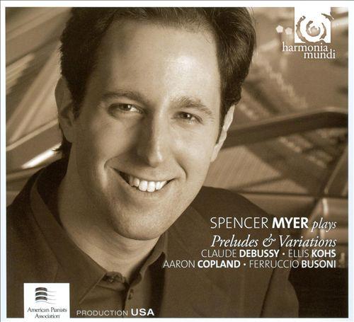 Spencer Myer Plays Preludes & Variations
