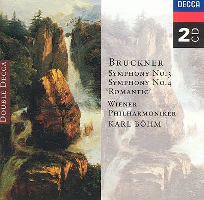 """Bruckner: Symphony No. 3; Symphony No. 4 """"Romantic"""""""