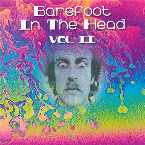 Barefoot In the Head, Vol. 2: Psychedelic Gems From the Underground
