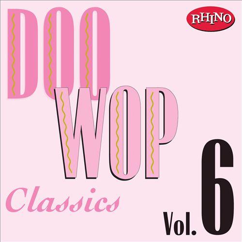Doo Wop Classics, Vol. 6 [Rhino]