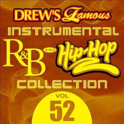 Drew's Famous Instrumental R&B And Hip-Hop Collection, Vol. 52