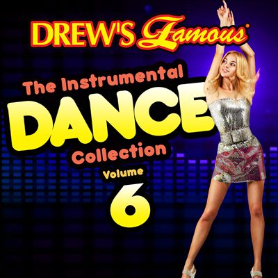 Drew's Famous the Instrumental Dance Collection, Vol. 6