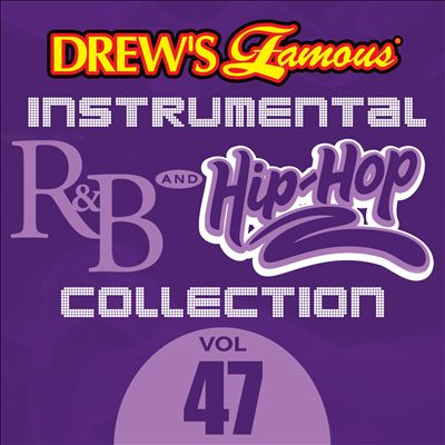 Drew's Famous Instrumental R&B And Hip-Hop Collection, Vol. 47
