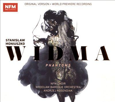 Stanislaw Moniusko: Widma (Phantoms)