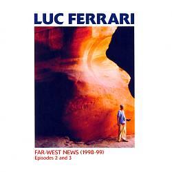 Luc Ferrari: Far-West News (1998-99), Episodes 2 and 3