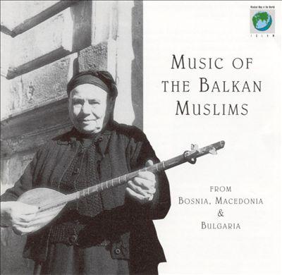 Music of the Balkan Muslims