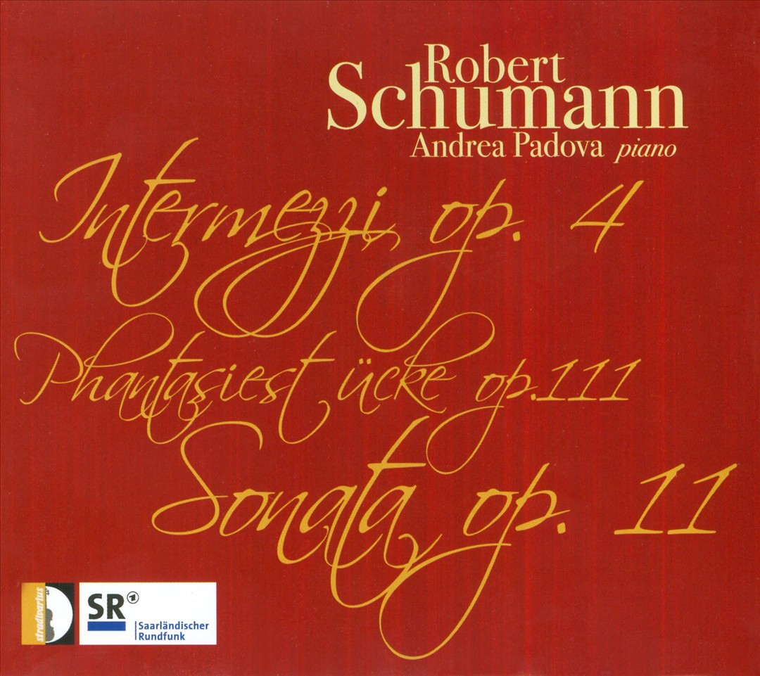 Schumann: Intermezzi, Op. 4; Phantasiestücke, Op. 111; Sonata, Op. 11