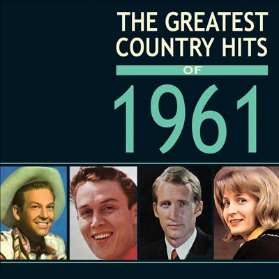 The Greatest Country Hits of 1961