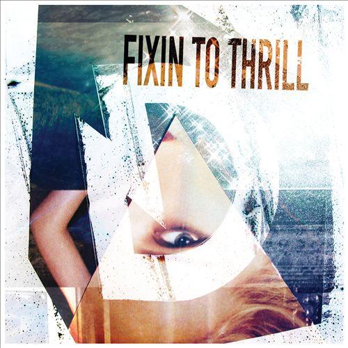 Fixin to Thrill [Single]
