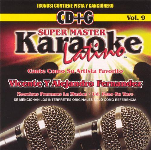 Karaoke Latino, Vol. 9: Vicente y Alejandro Fernandez