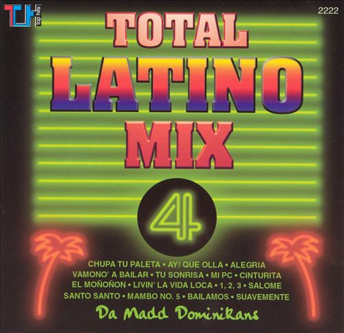 Da Madd Dominicans: Total Latino Mix, Vol. 4