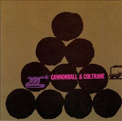 Cannonball and Coltrane