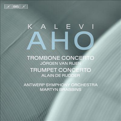 Kalevi Aho: Trombone Concerto; Trumpet Concerto
