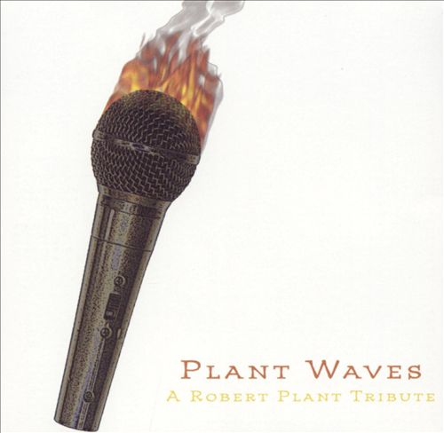 Plant Waves: A Robert Plant Tribute