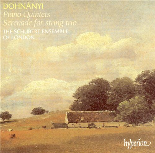 Ernó Dohnányi: Piano Quintets; Serenade for string trio